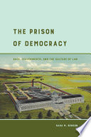 The prison of democracy : race, Leavenworth, and the culture of law /
