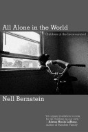 All alone in the world : children of the incarcerated /