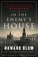 In the enemy's house : the secret saga of the FBI agent and the code breaker who caught the Russian spies /