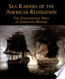 Sea raiders of the American Revolution : the Continental Navy in European waters /