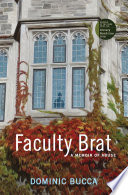 Faculty brat : a memoir of abuse /