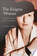 The enigma woman : the death sentence of Nellie May Madison /