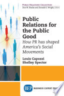 Public relations for the public good : how PR has shaped America's social movements /