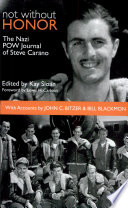 Not without honor : the Nazi POW journal of Steve Carano : with accounts by John C. Bitzer and Bill Blackmon /