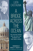 A bridge across the ocean : the United States and the Holy See between the two World Wars /