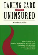 Taking care of the uninsured : a path to reform /