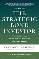 The strategic bond investor : strategies and tools to unlock the power of the bond market /