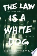 The law is a white dog : how legal rituals make and unmake persons /
