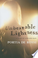 Unbearable lightness : a story of loss and gain /