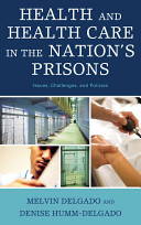Health and health care in the nation's prisons : issues, challenges, and policies /