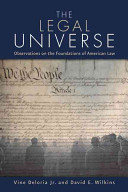 The legal universe : observations on the foundations of American law /