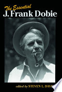 The essential J. Frank Dobie /