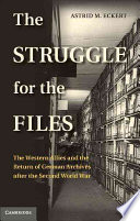 The struggle for the files : the Western allies and the return of German archives after the Second World War /