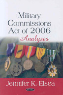 Military Commissions Act of 2006 : analyses /