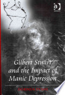 Gilbert Stuart and the impact of manic depression /