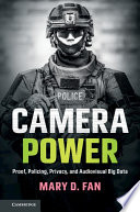 Camera power : proof, policing, privacy, and audiovisual big data /
