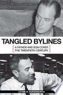 Tangled bylines : a father and son cover the twentieth century /