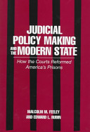 Judicial policy making and the modern state : how the courts reformed America's prisons /