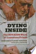 Dying inside : the HIV/AIDS ward at Limestone prison /