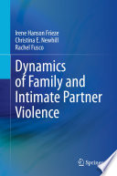 Dynamics of family and intimate partner violence