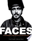 Faces : photography and the art of portraiture /