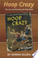 Hoop crazy : the lives of Clair Bee and Chip Hilton /
