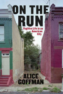 On the run : fugitive life in an American city /