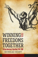 Winning our freedoms together : African Americans and apartheid, 1945-1960 /