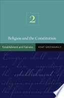 Religion and the Constitution : Volume 2: Establishment and Fairness.