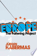 Europe : the faltering project /