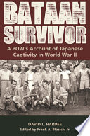 Bataan survivor : a POW's account of Japanese captivity in World War II /