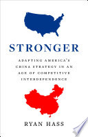 Stronger Adapting America's China Strategy in an Age of Competitive Interdependence.