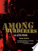 Among murderers : life after prison /