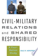 Civil-military relations and shared responsibility : a four-nation study /