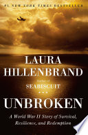 Unbroken : a World War II story of survival, resilience, and redemption /