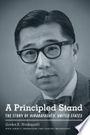 A principled stand : the story of Hirabayashi v. United States /