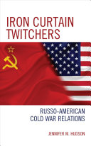 Iron Curtain twitchers : Russo-American Cold War relations /