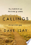 Callings : the purpose and passion of work /