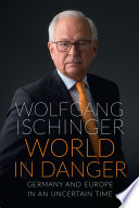 World in danger : German and Europe in an uncertain time /