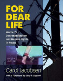 For dear life : women's decriminalization and human rights in focus /