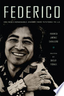 Federico : one man's remarkable journey from Tututepec to L.A. /