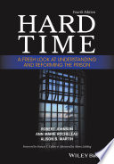 Hard time : a fresh look at understanding and reforming the prison /