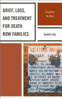 Grief, loss, and treatment for death row families : forgotten no more /