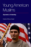 Young American Muslims : dynamics of identity /