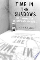 Time in the shadows : confinement in counterinsurgencies /