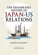 The remarkable history of Japan-US relations /