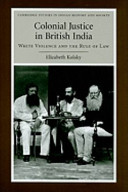 Colonial justice in British India /