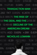 Transaction man : the rise of the deal and the decline of the American dream /