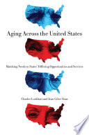 Aging across the United States : matching need to states' differing opportunities and services /