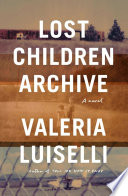 Lost children archive : a novel /